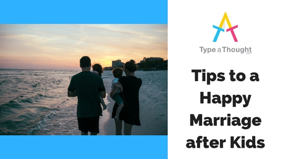 Tips to a Happy Marriage after Kids